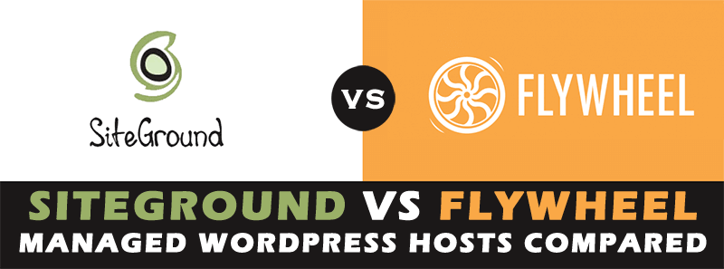 SiteGround vs Flywheel WordPress Hosting