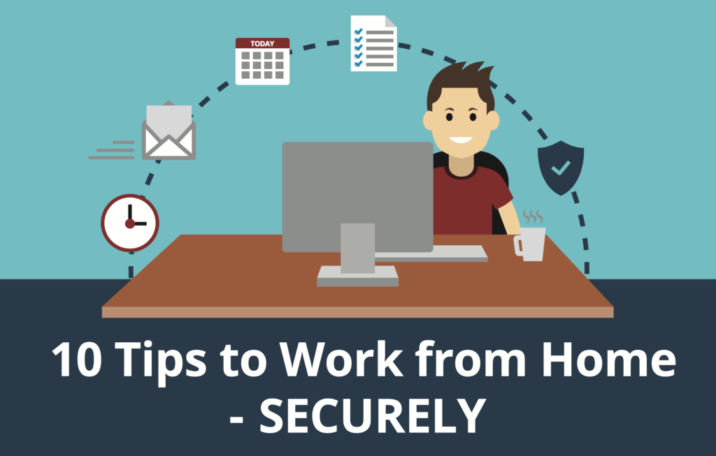 10 tips for securely working from home